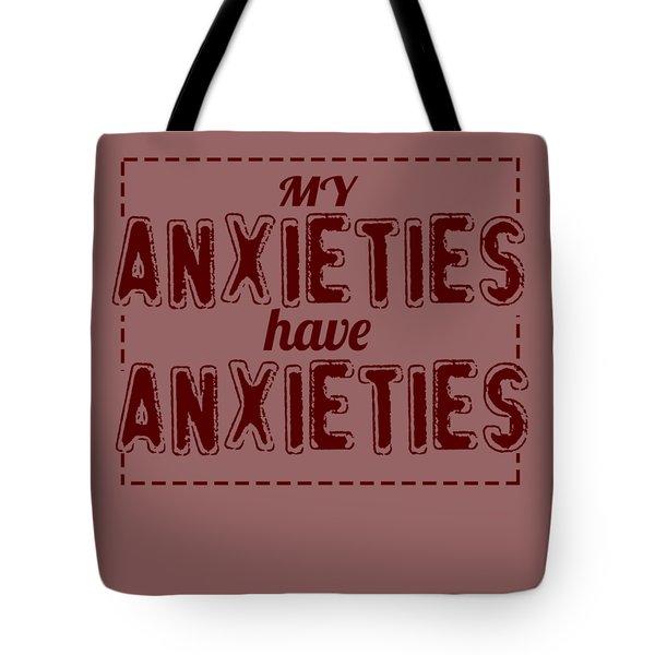 My Anxieties Tote Bag