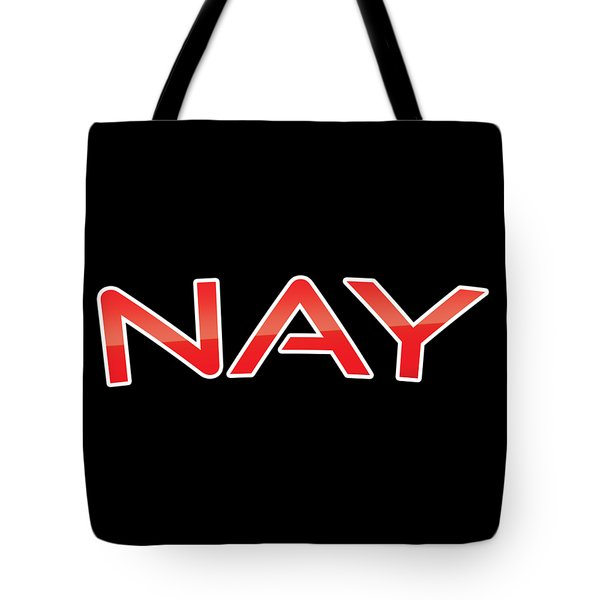 Tote Bag featuring the digital art Nay by TintoDesigns