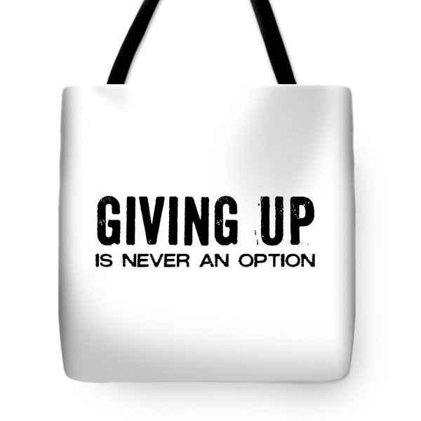 Never Quit Quote Tote Bag