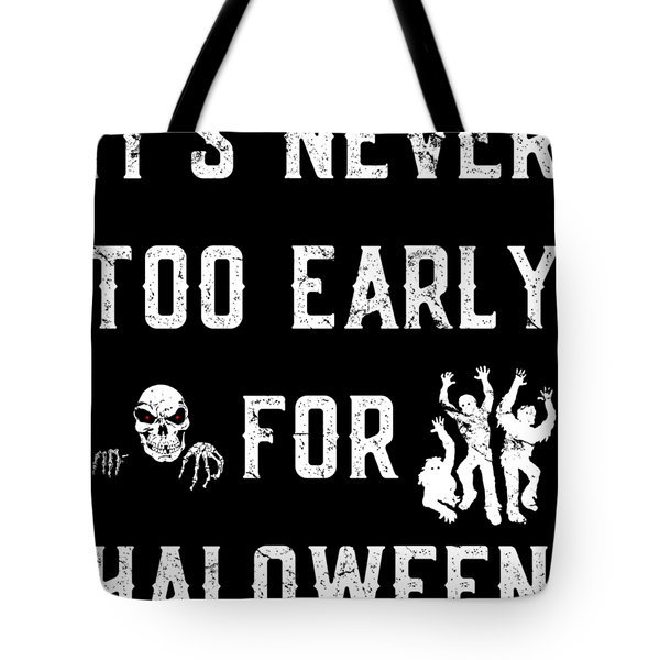 Never Too Early For Halloween Tote Bag