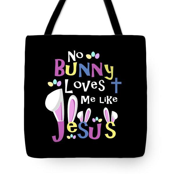 No Bunny Loves Me Like Jesus Tote Bag