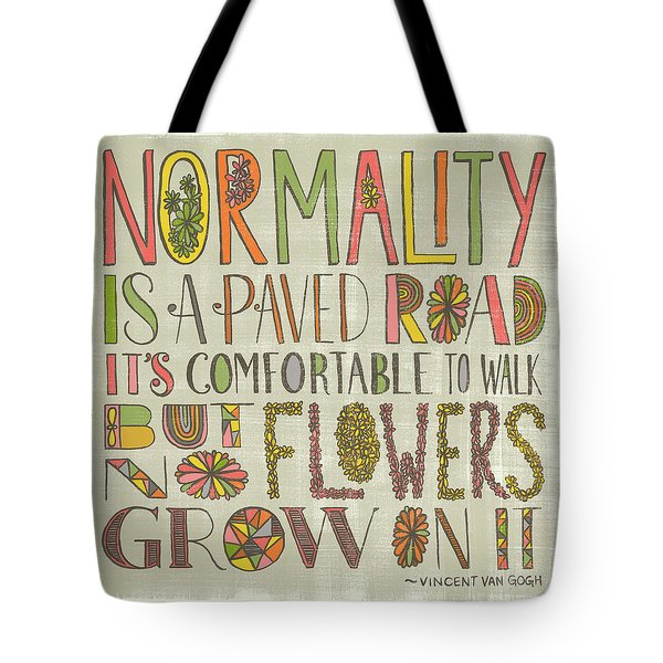 Normality Is A Paved Road It's Comfortable To Walk But No Flowers Grow On It Van Gogh Tote Bag