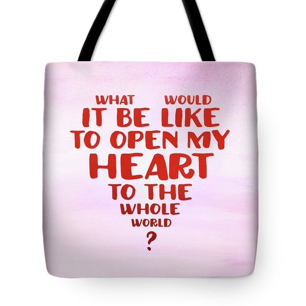 Open My Heart To The Whole World Tote Bag
