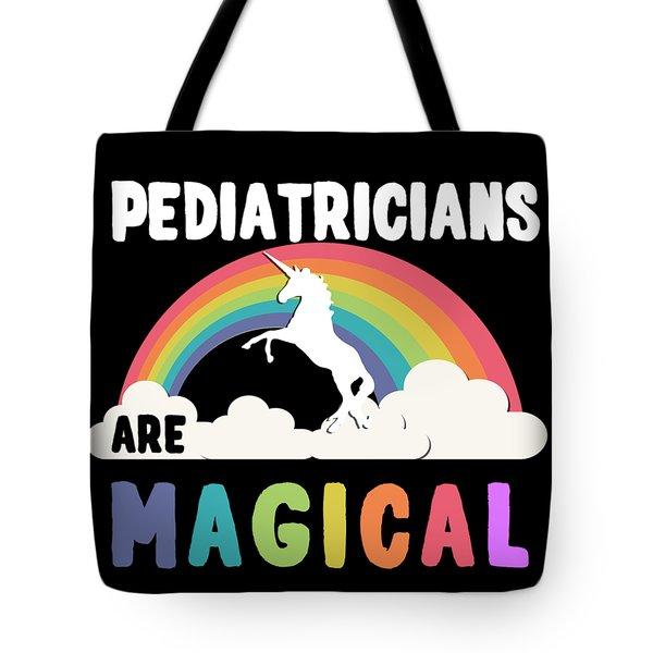 Pediatricians Are Magical Tote Bag