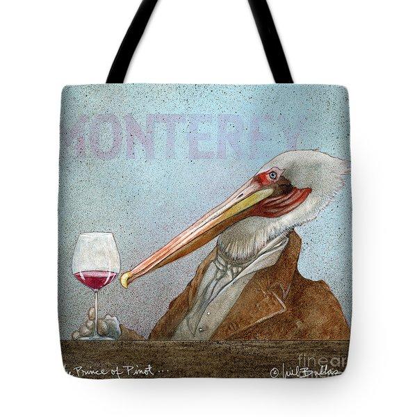 Prince Of Pinot, The Tote Bag