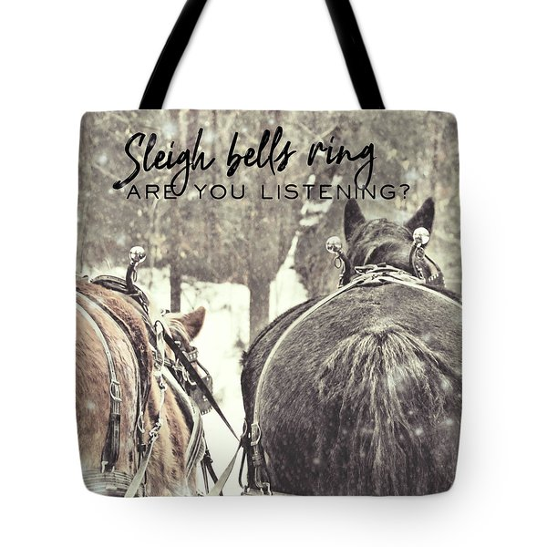 Sleigh Bells Quote Tote Bag