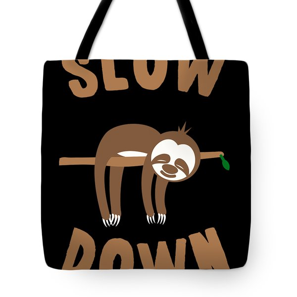 Slow Down Sloth Tote Bag