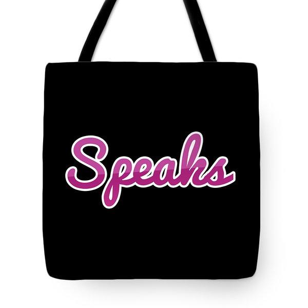 Speaks #speaks Tote Bag