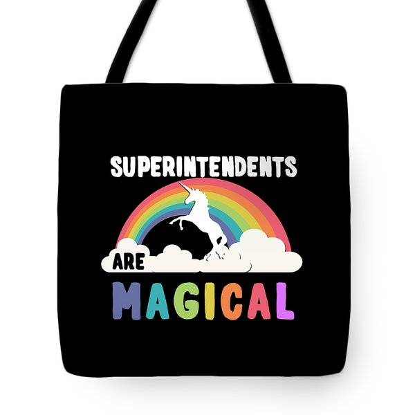 Superintendents Are Magical Tote Bag