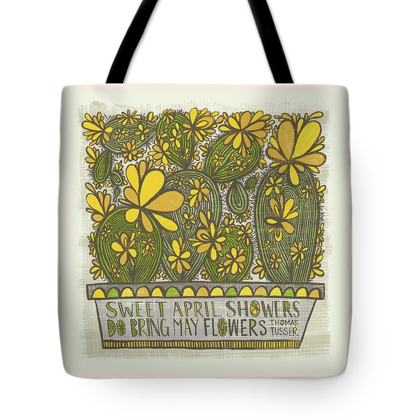 Sweet April Showers Do Bring May Flowers Thomas Tusser Quote Tote Bag