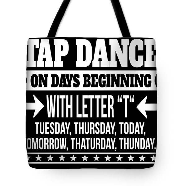 Tap Dancer Cool And Funny Gift  Tote Bag