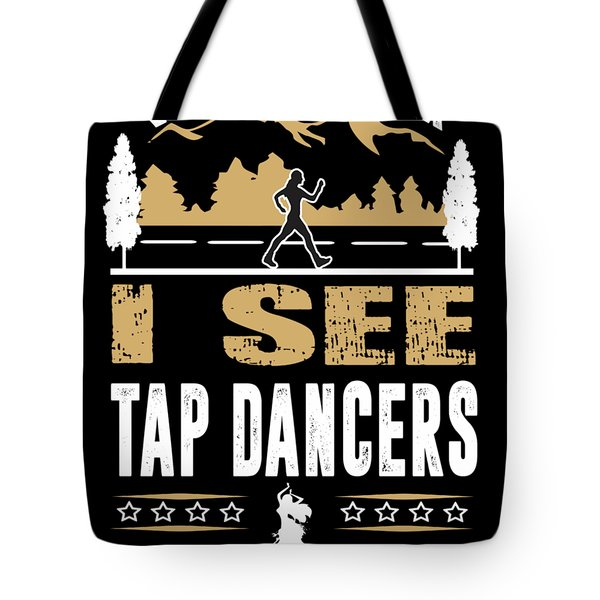 Tap Dancer Walk Faster Funny Quote Tote Bag