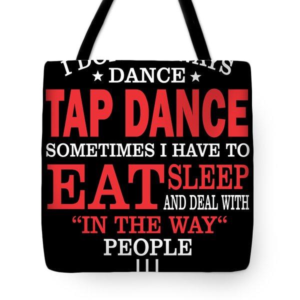 Tap Dancers Funny Statement Gift  Tote Bag