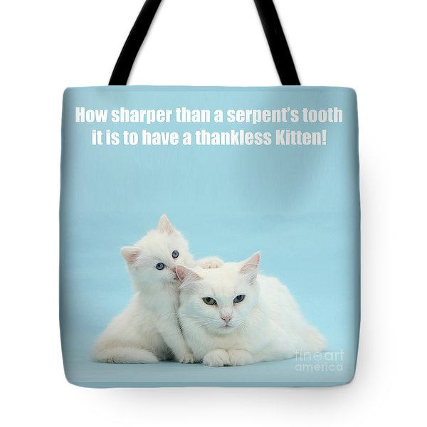 Tote Bag featuring the photograph Thankless Kitten by Warren Photographic