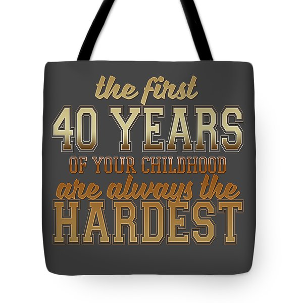 The First 40 Years Tote Bag