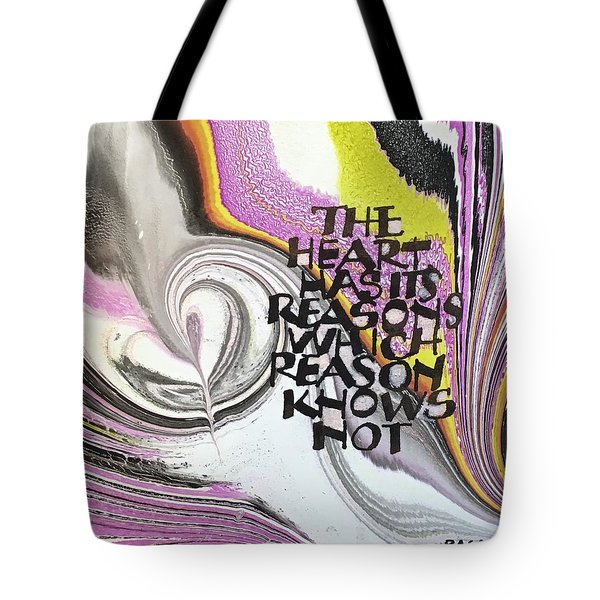 The Heart Has Its Reasons Tote Bag