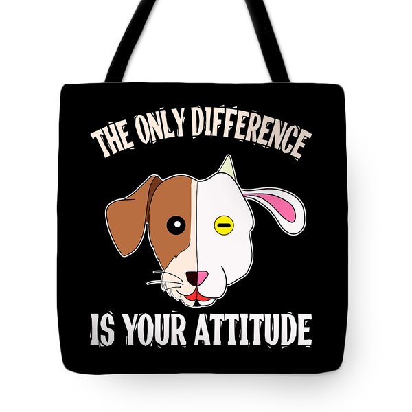 The Only Difference Is Your Attitude Tee Design Makes A Unique And Wonderful Gift To Your Friends Tote Bag