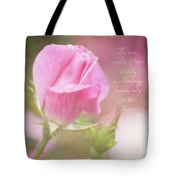 The Rose Speaks Of Love Photograph Tote Bag