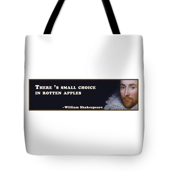 There 's Small Choice In Rotten Apples #shakespeare #shakespearequote Tote Bag