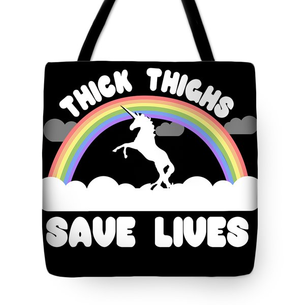 Thick Thighs Save Lives Tote Bag