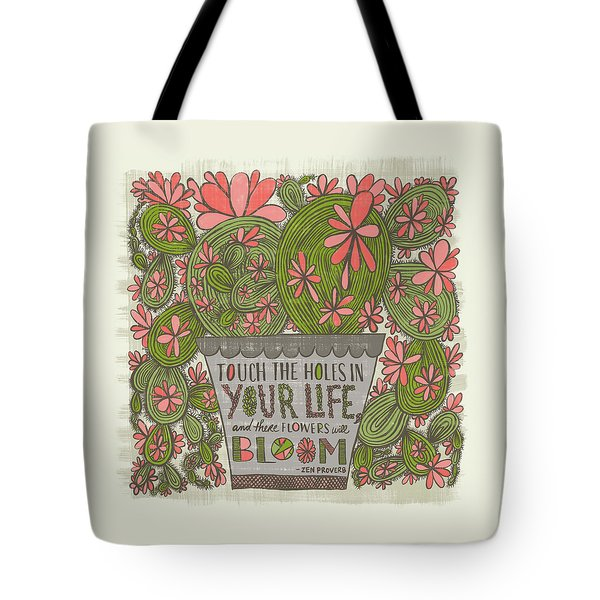 Touch The Holes In Your Life And The Flowers Will Bloom Zen Proverb Tote Bag