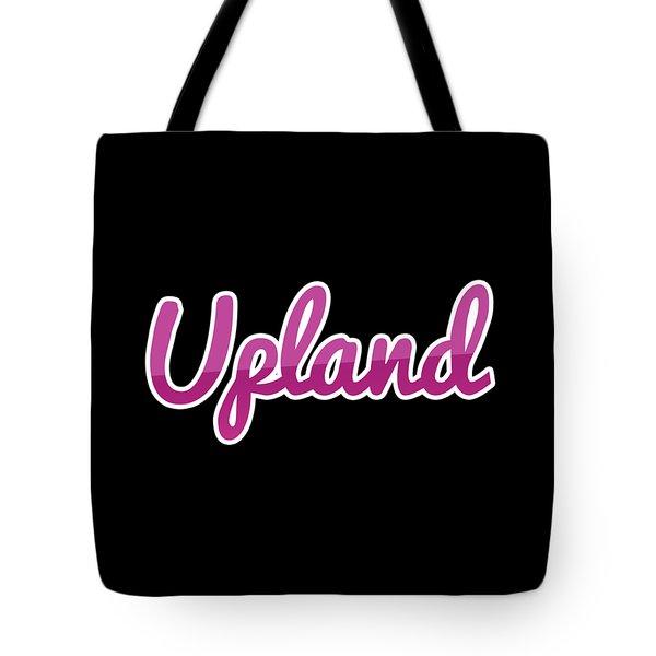 Upland #upland Tote Bag