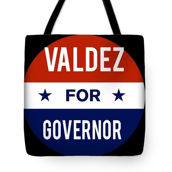 Valdez For Governor 2018 Tote Bag