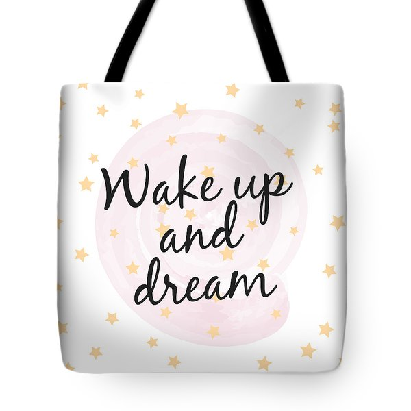 Wake Up And Dream - Baby Room Nursery Art Poster Print Tote Bag
