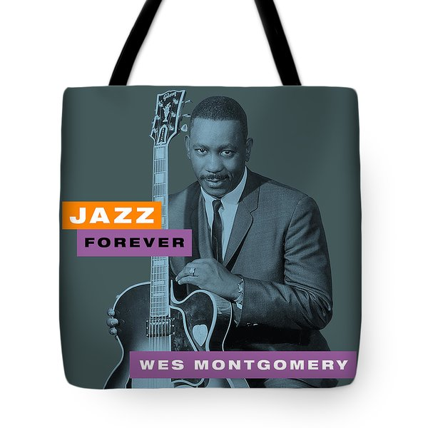 Wes Montgomery - Jazz Forever  Tote Bag