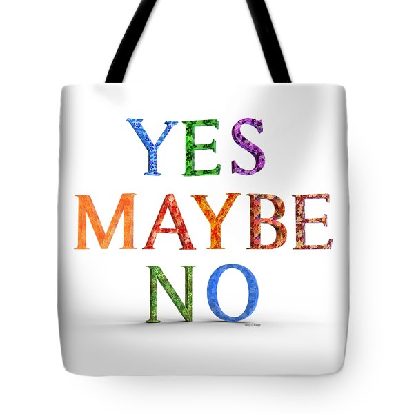 Yes Maybe No Tote Bag