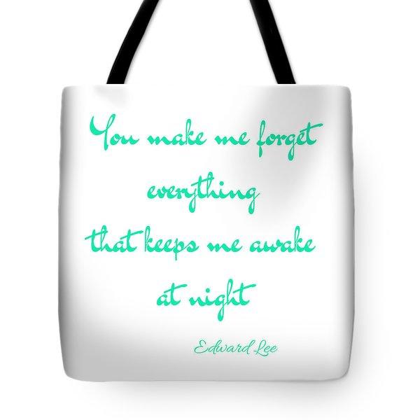 You Make Me Forget Tote Bag