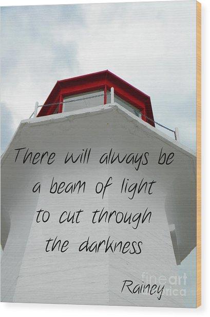 Beam Of Light Wood Print by Lorraine Heath