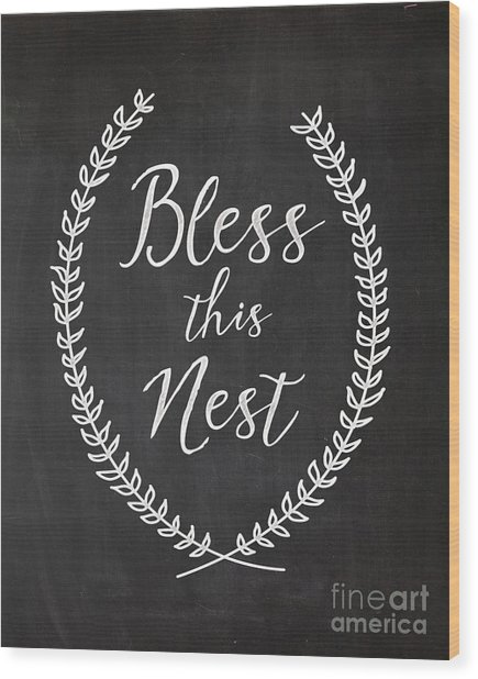 Bless This Nest Wood Print by Natalie Skywalker