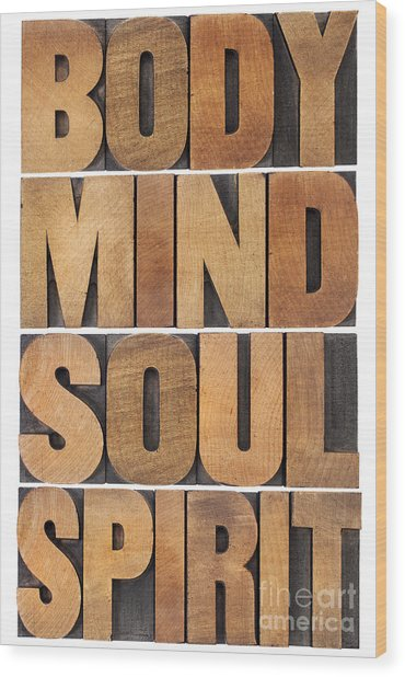 Body Mind Soul And Spirit Wood Print