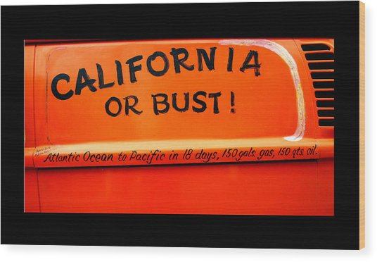 California Or Bust Wood Print