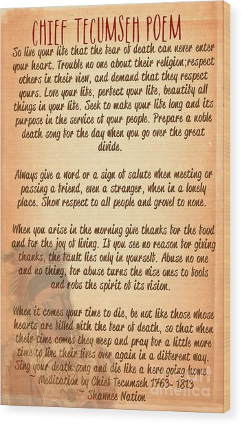 Chief Tecumseh Poem - Live Your Life Wood Print