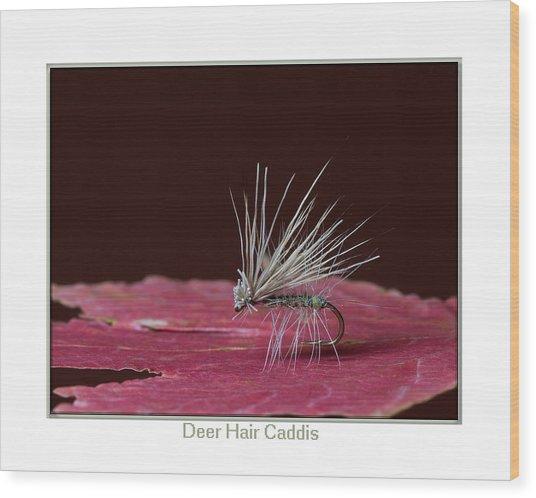 Deer Hair Caddis Wood Print by Neal Blizzard