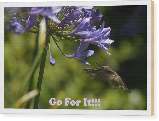 Go For It Wood Print