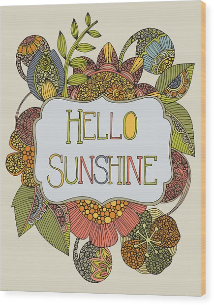 Hello Sunshine Wood Print