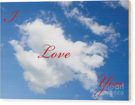 1 I Love You Heart Cloud Wood Print