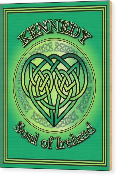 Kennedy Soul Of Ireland Wood Print