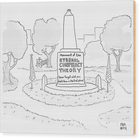 Monument Of The Eternal Conspiracy Theory Wood Print