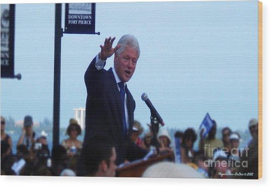 President Clinton In Fort Pierce Wood Print