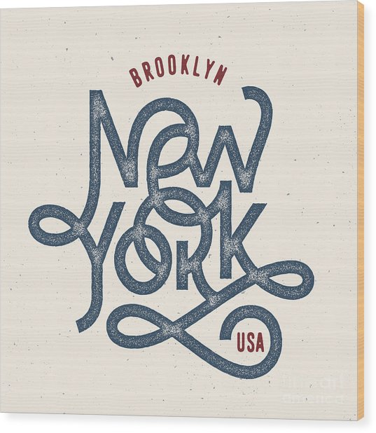 Vintage Hand Lettered Textured New York Wood Print by Tortuga