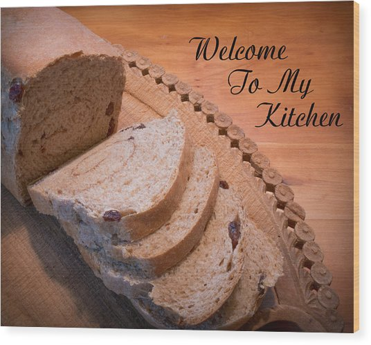 Welcome To My Kitchen Wood Print