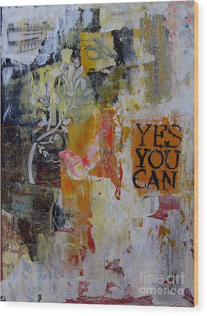 Yes You Can  Wood Print
