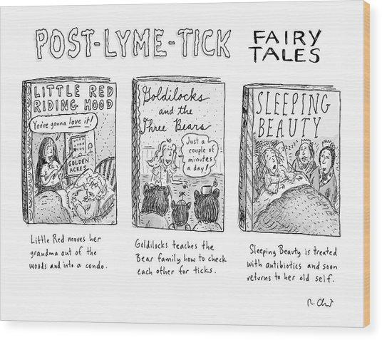 Post-lyme-tick Fairy Tales Wood Print