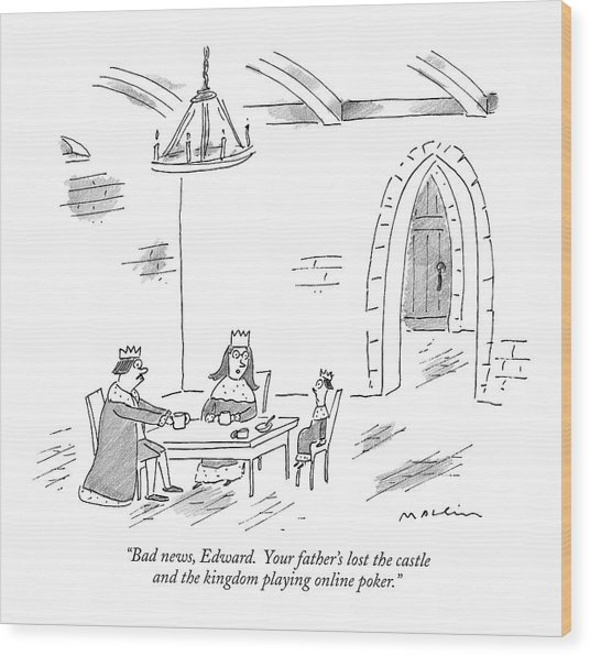Bad News, Edward.  Your Father's Lost The Castle Wood Print