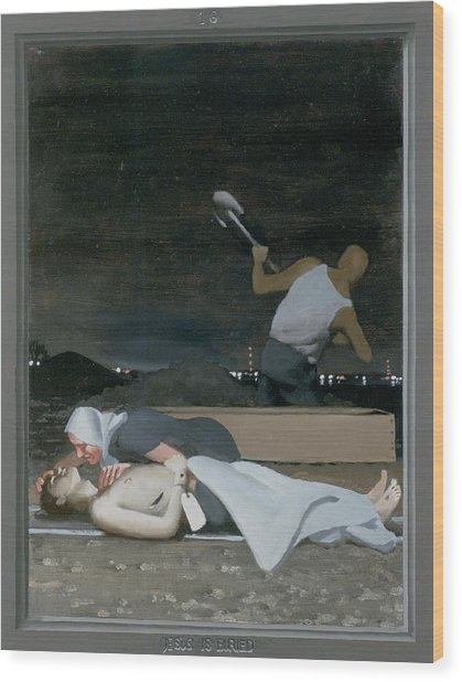 16. Jesus Is Buried / From The Passion Of Christ - A Gay Vision Wood Print by Douglas Blanchard