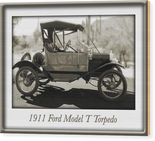 1911 Ford Model T Torpedo Wood Print